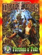 Deadlands Classic: Fortress o' Fear