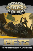 Savage Rifts: The Tomorrow Legion Player's Guide