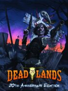 Deadlands Classic: 20th Anniversary Edition Core Rulebook