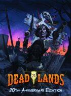 Deadlands Classic: 20th Anniversary Edition Core Rulebook