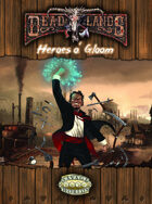 Deadlands Reloaded: Heroes o' Gloom