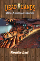 Deadlands Reloaded: Paradise Lost