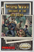 Weird War I: Twilight of the New Dawn