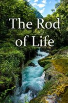 The Rod of Life | A One-Shot Fantasy Adventure for Savage Worlds