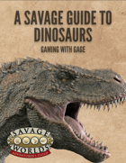 A Savage Guide to Dinosaurs