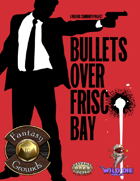 Bullets over Frisco Bay