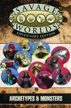 Savage Worlds Adventure Edition: VTT Archetypes & Monsters