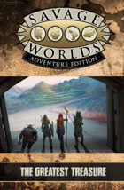 Savage Worlds Adventure Edition: The Greatest Treasure