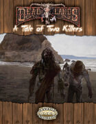 Deadlands Reloaded: A Tale of Two Killers
