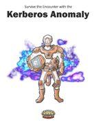 The Kerberos Anomaly