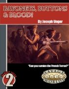 Savage Tales #2: Bayonets, Buttons, & Blood