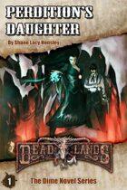 Deadlands Dime Novel 01: Perdition's Daughter