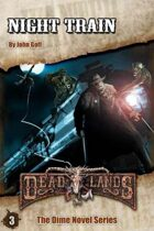 Deadlands Dime Novel 03: Night Train