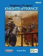 Kingdoms of Legend: Knights of France