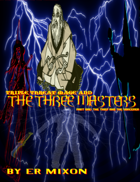 Triple Threat Mage And The Three Masters (Episode One)