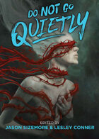Do Not Go Quietly - An Anthology of Victory in Defiance