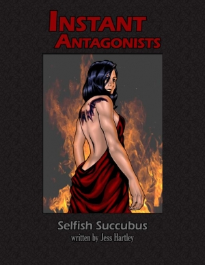 Instant Antagonist: The Selfish Succubus