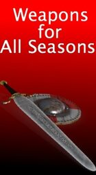 Weapons for All Seasons