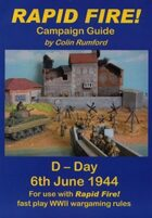 Rapid Fire! Campaign Guide D-Day 6th June 1944