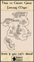 How to Create Great Fantasy Maps (Even if You Can't Draw)