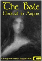 The Bale: Undead in Argor