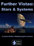 Further Vistas: Stars & Systems