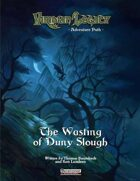 [PFRPG] The Wasting of Duny Slough