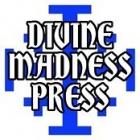 Divine Madness Press