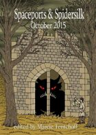 Spaceports & Spidersilk October 2015