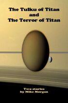 The Tulku of Titan and The Terror of Titan