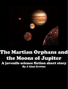 The Martian Orphans and the Moons of Jupiter