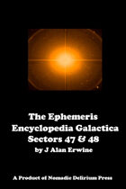 The Ephemeris Encyclopedia Galactica: Sector Forty-Seven & Forty-Eight