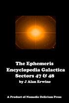 The Ephemeris Encyclopedia Galactica: Sector Forty-Seven & Forty-Eight