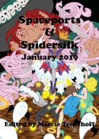 Spaceports & Spidersilk January 2019