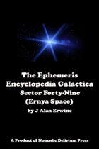 The Ephemeris Encyclopedia Galactica: Sector Forty-Nine (Ernya Space)