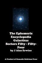 Ephemeris Encyclopedia Galactica: Sectors Fifty - Fifty-Four