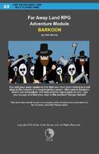 Far Away Land Adventures: Barkoon