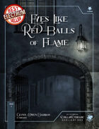 Eyes Like Red Balls Of Flame - A Short Gaslight Scenario for Call of Cthulhu
