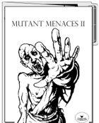 Mutant Menaces II