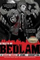 Streets of Bedlam: A Savage World of Crime + Corruption
