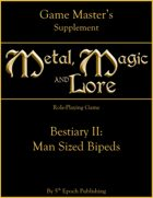 Metal, Magic and Lore: Bestiary II—Man Sized Bipeds PDF