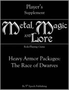Metal, Magic and Lore: Heavy Armor Packages—The Race of Dwarves PDF