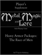 Metal, Magic and Lore: Heavy Armor Packages—The Race of Men PDF