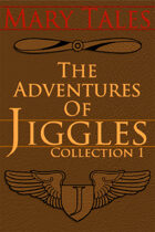 The Adventures of Jiggles, collection 1 [BUNDLE]