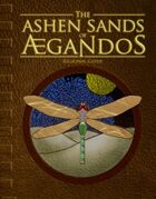 Ashen Sands of Aegandos Player's Guide