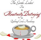 The Gentle Ladies Tea and Monstrosity Destroying and Quilting Circle Auxiliary