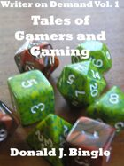 Writer on Demand Vol. 1: Tales of Gamers and Gaming