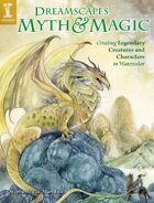 Dreamscapes Myth and Magic: Create Legendary Creatures and Characters in Watercolor
