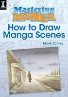 Mastering Manga, How to Draw Manga Scenes