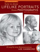 How To Draw Lifelike Portraits From Photographs - Revised